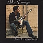 Mike Younger Every Stone You Throw