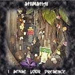 Shimshai I Sense Your Presence