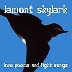 Lamont Skylark Love Poems And Fight Songs