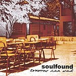 Soulfound Tomorrow Can Wait