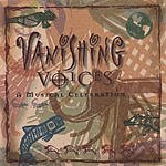 Vanishing Voices A Musical Celebration
