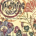 Vanishing Voices The Silent Voices