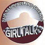 Sue Pasquale & Friends Girltalk