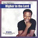 Tracy Washington Higher In The Lord