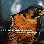 Pernice Brothers The World Won'T End