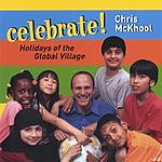 Chris McKhool Celebrate! Holidays Of The Global Village