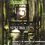 Special Ops Phase 1: In Search Of Madness