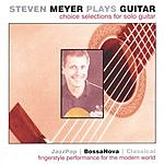 Steven Meyer Choice Selections For Solo Guitar