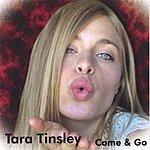 Tara Tinsley Come & Go