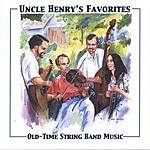 Uncle Henry's Favorites Old-Time String Band Music