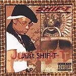 Shift Just Shif-T (Parental Advisory)