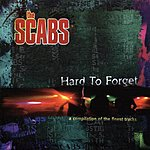 The Scabs Hard To Forget (A Compilation Of The Finest Tracks)