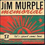 Jim Murple Memorial Let's Spend Some Love