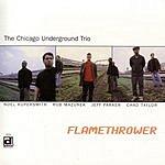 Chicago Underground Trio Flamethrower