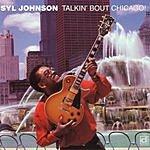 Syl Johnson Talkin' 'Bout Chicago!