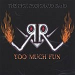 The Rick Robichaud Band Too Much Fun