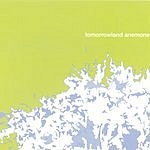 Tomorrowland Anemone