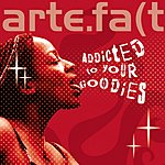 Artefact Addicted To Your Goodies