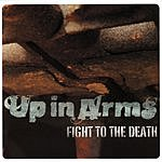 Up In Arms Fight To The Death
