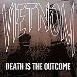 Vietnom Death Is The Outcome