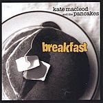 Kate MacLeod & The Pancakes Breakfast