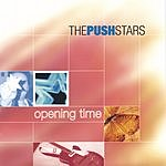 The Push Stars Opening time