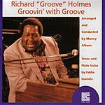 Richard 'Groove' Holmes Groovin' With Groove