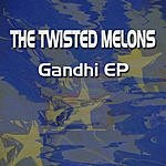 The Twisted Melons Gandhi EP