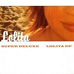 Super Deluxe Lolita EP