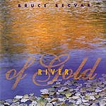 Bruce BecVar River Of Gold