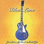 Bleu Lane Just Livin My Rock & Roll Life