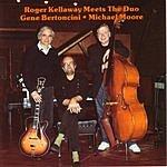 Roger Kellaway Roger Kellaway Meets Gene Bertoncini & Michael Moore