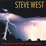 Steve West Songs Of Love And Other Natural Disasters