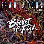 The Radiators Bucket Of Fish