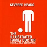 Severed Heads Illustrated Family Doctor Ost