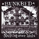 Bunkbed Nothing Ever Lasts