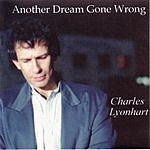 Charles Lyonhart Another Dream Gone Wrong