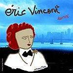 Eric Vincent Survol