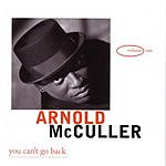 Arnold McCuller You Can't Go Back