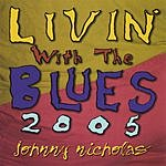 Johnny Nicholas Livin' With The Blues