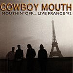 Cowboy Mouth Mouthin' Off... Live! France '92