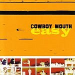 Cowboy Mouth Easy (Bonus Tracks)