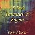 David Schrader Fantasies & Fugues