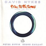 David Hykes True To The Times (How To Be?)