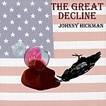 Johnny Hickman The Great Decline (Single)