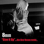 8mm Give It Up (Single)