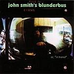 John Smith John Smith's Blunderbus (Parental Advisory)