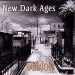 The Radiators New Dark Ages