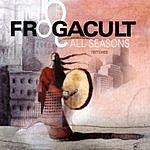 Frogacult All Seasons (Remixes)