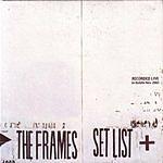 The Frames Set List
